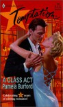 A Class Act (Harlequin Temptation #746, 15th Anniversary) - Pamela Burford