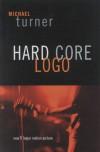 Hard Core Logo - Michael  Turner
