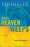 When Heaven Weeps - Ted Dekker