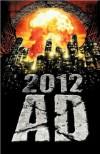 2012 AD:  Mayan Apocalypse - Various