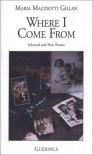 Where I Come from: Selected and New Poems (Essential Poets) - Maria Mazziotti Gillan