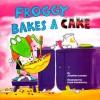 Froggy Bakes a Cake - Jonathan London, Frank Remkiewicz