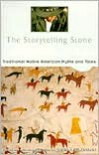 The Storytelling Stone: Traditional Native American Myths and Tales - Susan Feldmann