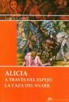 Alicia a través del espejo/La casa del snark - Lewis Carroll