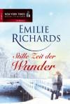 Stille Zeit der Wunder - Emilie Richards
