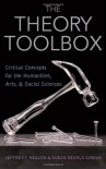 The Theory Toolbox: Critical Concepts For The Humanities, Arts, And Social Sciences - Jeffrey T. Nealon
