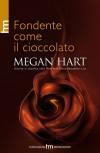 Fondente come il cioccolato - Megan Hart, Alessandra De Angelis