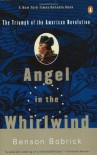 Angel in the Whirlwind: The Triumph of the American Revolution - Benson Bobrick