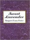 Sweet Lavender - Margaret Evans Porter