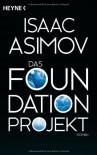 Das Foundation Projekt: Roman - Isaac Asimov