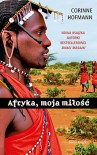 Afryka, moja miłość - Corinne Hofmann