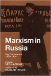 Marxism in Russia: Key Documents 1879 1906 - Neil Harding, Richard Taylor
