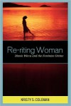Re-riting Woman: Dianic Wicca and the Feminine Divine - Kristy S. Coleman