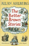 The Better Brown Stories - Allan Ahlberg