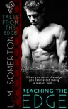 Reaching the Edge (Tales from The Edge) - L.M. Somerton