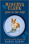 Minerva Clark Goes to the Dogs -