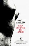 Cien Sonetos de Amor - Pablo Neruda