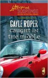 Caught in the Middle (Amhearst Mystery Series #1) - Gayle Roper
