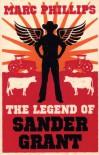 The Legend of Sander Grant - Marc Phillips