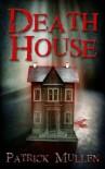 Death House - Patrick Mullen