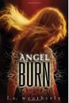 Angel Burn  - L.A. Weatherly