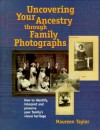 Uncovering Your Ancestry Through Family Photographs - Maureen A. Taylor