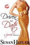 Driven to Date (Better Date than Never, #7) - Susan Hatler