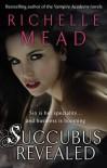 Succubus Revealed  - Richelle Mead