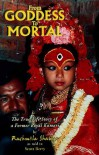 From Goddess to Mortal (The True-Life Story of a Former Royal Kumari) - As Told to Scott Berry Rashmila Shakya