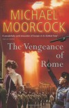 The Vengeance Of Rome - Michael Moorcock