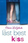 The Last Best Kiss - Claire LaZebnik