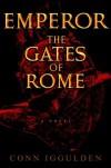 The Gates of Rome  - Conn Iggulden