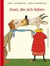 Zwei, die sich lieben - Wolf Erlbruch;Jurg Schubiger