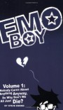 Emo Boy, Vol. 1: Nobody Cares About Anything Anyway, So Why Don't We All Just Die? - Stephen Emond