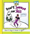 Don't Sneeze on Skis - Mary Elizabeth Salzmann
