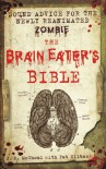The Brain Eater's Bible: Sound Advice for the Newly Reanimated Zombie - J.D. McGhoul, Pat Kilbane