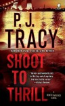 Shoot to Thrill: A Monkeewrench Novel - P.J. Tracy