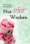 Nur vier Wochen - Erotischer Liebesroman - Natalie Rabengut