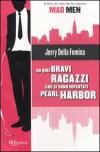 Da quei bravi ragazzi che si sono inventati Pearl Harbor - Jerry Della Femina