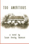 Too Ambitious - Susan Overby Swanson