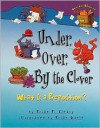 Under, Over, By the Clover: What Is a Preposition? - Brian P. Cleary,  Brain P. Cleary,  Brian Gable (Illustrator)