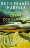 Three Continents - Ruth Prawer Jhabvala