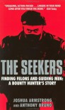 The Seekers: A Bounty Hunter's Story - Joshua Armstrong, Anthony  Bruno