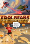 Cool Beans: The Further Adventures of Beanboy - Lisa Harkrader