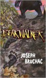 Bearwalker - Joseph Bruchac,  Sally Wern Comport (Illustrator)