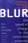 Blur: The Speed of Change in the Connected Economy - Stan Davis, Christopher Meyer