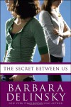 The Secret Between Us - Barbara Delinsky
