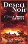 Desert Noir: A Lena Jones Mystery (Lena Jones Series) - Betty Webb