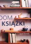 Dom i książki - Jan Czekaj, Alan Powers