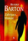 Zabójcza bliskość - Beverly Barton